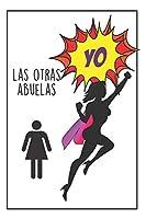 Mi Abuela Es Mi Superhéroe: Regalo Para Abuela - Cuaderno De Notas -  Regalo Original Y Gracioso Para Abuelas