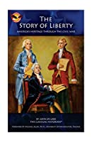 The Story of Liberty: America's Ancient Heritage Through the Civil War