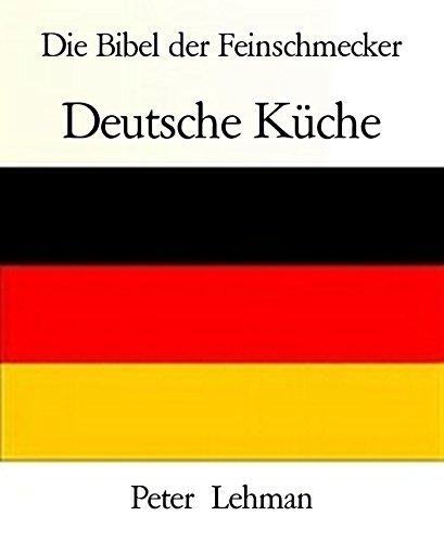 Die Bibel der Feinschmecker: Deutsche Küche (German Edition)