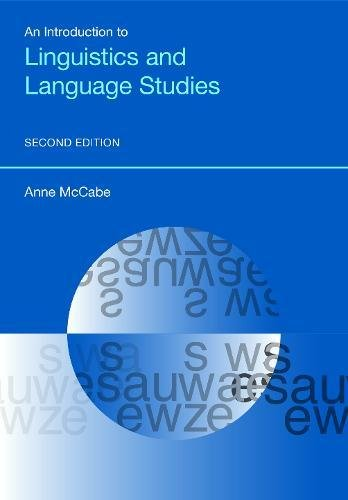 Download An Introduction to Linguistics and Language Studies (Equinox Textbooks and Surveys in Linguistics) 1781794332