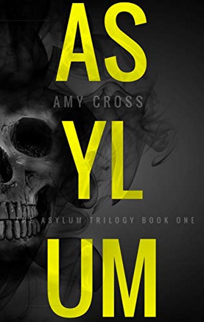 隣人カニ制限Asylum (The Asylum Trilogy Book 1) (English Edition)