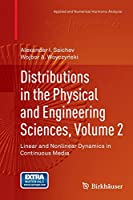 Distributions in the Physical and Engineering Sciences, Volume 2: Linear and Nonlinear Dynamics in Continuous Media (Applied and Numerical Harmonic Analysis)