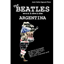 """The Beatles worldwide: Argentina: Discography edited in Argentina by Polydor / Odeon """"Pops"""" / Apple (1962-1971). A full-color guide"""