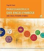 Praxishandbuch der Engelsymbole: Und Engel-Therapie-Symbole