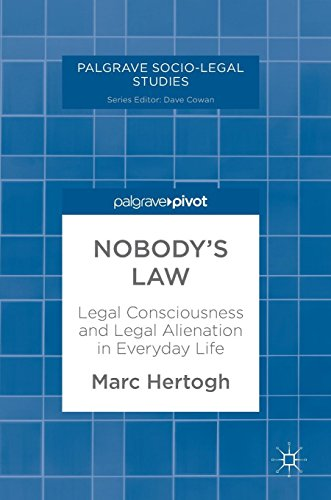 Download Nobody's Law: Legal Consciousness and Legal Alienation in Everyday Life (Palgrave Socio-Legal Studies) 1137603968