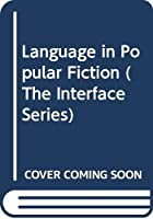 Language in Popular Fiction (The Interface Series)