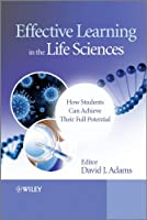 Effective Learning in the Life Sciences: How Students Can Achieve Their Full Potential