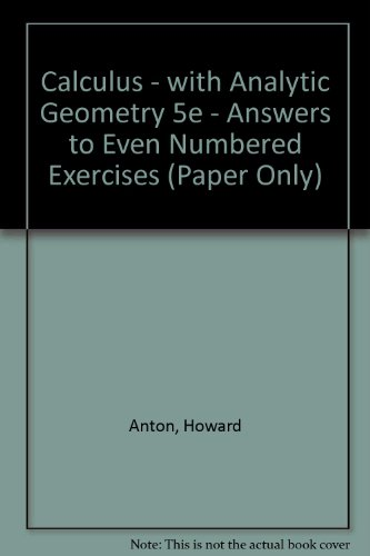Download Calculus - with Analytic Geometry 5e - Answers to Even Numbered Exercises (Paper Only) 0471106801