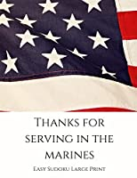 Thanks For Serving In The Marines: 100 Easy Puzzles ~ In Large Print ~ Veterans Day