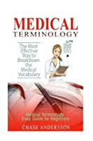 Medical Terminology: The Most Effective Way to Breakdown the Medical Vocabulary. Medical Terminology Easy Guide for Beginners [並行輸入品]