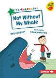 Not Without My Whale (Early Bird Readers ? Green Early Bird Stories)