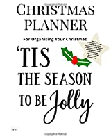 Christmas Planner Tis The Season To Be Jolly: Ultimate Christmas Planner Festive Organiser : Plan and Track Gifts, Cards, Meals, Online Shopping