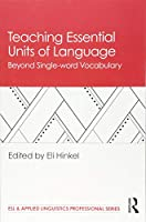Teaching Essential Units of Language (ESL & Applied Linguistics Professional Series)
