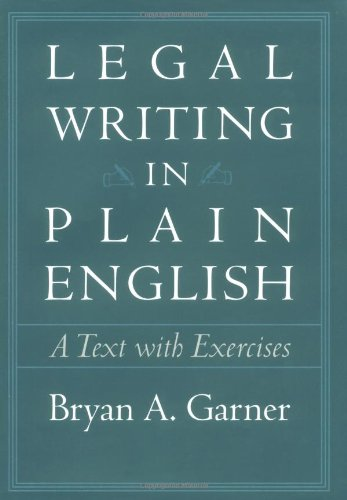 Download Legal Writing in Plain English: A Text With Exercises (Chicago Guides to Writing, Editing & Publishing) 0226284174