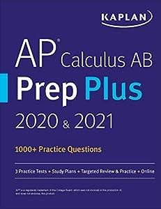 AP Calculus AB Prep Plus 2020 & 2021: 8 Practice Tests + Study Plans + Targeted Review & Practice + Online (Kaplan Test Prep) (English Edition)