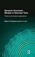 Dynamic Economic Models in Discrete Time: Theory and Empirical Applications