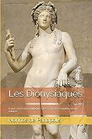 Les Dionysiaques: (c.450-470) Édition bilingue Grec-Français Complète en un volume
