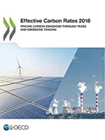 Effective Carbon Rates 2018 Pricing Carbon Emissions Through Taxes and Emissions Trading
