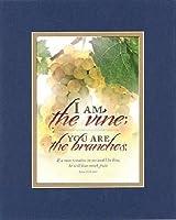 の一般的なインスピレーション–I Am The Vine ; You are the Branches。。。8x 10インチBiblical / Religious VersesダブルBeveled–不朽のマットにセットPriceless、詩記念品コレクション