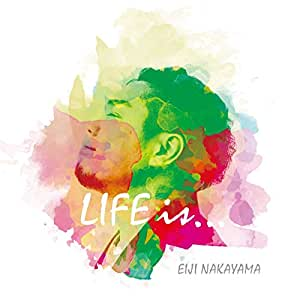 Life is …