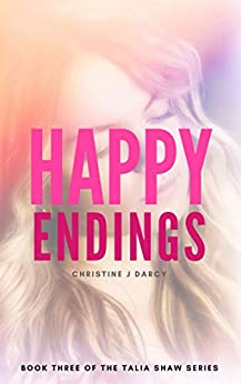 Happy Endings (Talia Shaw Series Book 3) by [Darcy, Christine J]