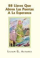 89 Llaves Que Abren Las Puertas A La Esperanza / 88 Keys That Open the Door to Hope