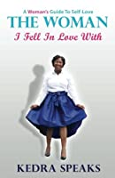 The Woman I Fell in Love with: A Woman's Guide to Self-Love