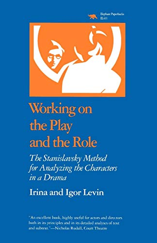 Download Working on the Play and the Role: The Stanislavsky Method for Analyzing the Characters in a Drama 0929587936