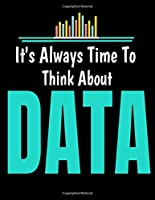 Its Always Time To Think About Data: Daily Planner 2020 | Gift For Computer Data Science Related People.