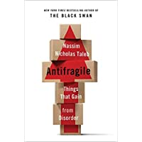Antifragile: Things That Gain from Disorder by Taleb Nassim Nicholas (unknown Edition) [Hardcover(2012)]