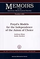 Freyds Models for the Independence of the Axiom of Choice (Memoirs of the American Mathematical Society)