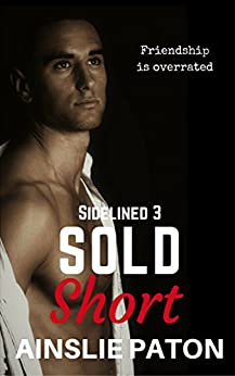 Sold Short (Sidelined Book 3) by [Paton, Ainslie]