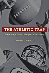 The Athletic Trap: How College Sports Corrupted the Academy