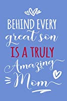 Behind Every Great Son Is a Truly Amazing Mom Journal