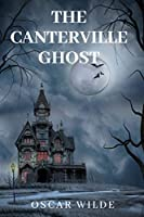 The Canterville Ghost: a short story by Oscar Wilde about an American family who move to a castle haunted by the ghost of a dead nobleman