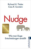 Nudge: Wie man kluge Entscheidungen anstoesst