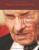 Yiye Ávila: Unidos por la misma sangre