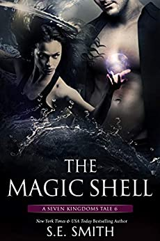 The Magic Shell: A Seven Kingdoms Tale 6 (The Seven Kingdoms) by [Smith, S.E.]