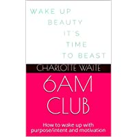 6AM CLUB: How to wake up with purpose/intent and motivation (English Edition)