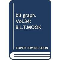 blt graph. vol.34―写真集クオリティーのグラビア&インタビュー新型マガ (B.L.T MOOK)