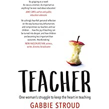 Teacher: One woman's struggle to keep the heart in teaching