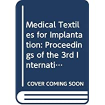 Medical Textiles for Implantation: Proceedings of the 3rd International Itv Conference on Biomaterials, Stuttgart, June 14-16, 1989