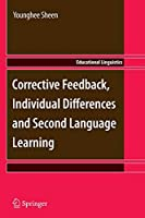 Corrective Feedback, Individual Differences and Second Language Learning (Educational Linguistics)