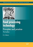 Food Processing Technology, Third Edition: Principles and Practice (Woodhead Publishing Series in Food Science, Technology and Nutrition)
