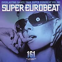Vol. 161-Super Eurobeat by Super Eurobeat (2005-09-28)