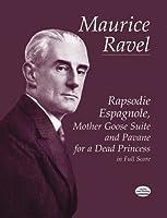 Ravel: Rapsodie Espagnole, Mother Goose Suite & Pavane for a Dead Princess in Fullscore