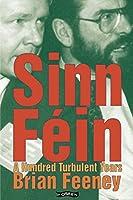 Sinn Fin: A Hundred Turbulent Years