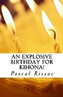 An Explosive Birthday for Kihona! (Kihona's Cycle)