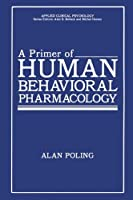 A Primer of Human Behavioral Pharmacology (Nato Science Series B:)