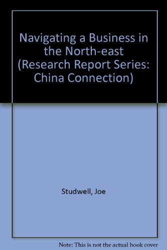 Download Navigating a Business in the North-east (Research Report Series: China Connection) 0850587905